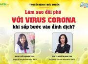 """Livestream """"Làm sao đối phó với virus corona khi sắp bước vào đỉnh dịch?"""""""